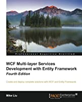 WCF Multi-Layer Services Development with Entity Framework, 4th Edition Front Cover