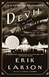 img - for The Devil in the White City: A Saga of Magic and Murder at the Fair that Changed America (Vintage) book / textbook / text book