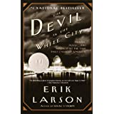 The Devil in the White City: A Saga of Magic and Murder at the Fair that Changed America (Vintage) ~ Erik Larson