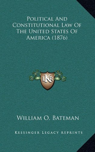 Political and Constitutional Law of the United States of America (1876)