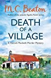 M.C. Beaton Death of a Village (Hamish Macbeth)
