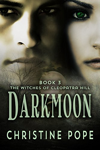 Christine Pope - Darkmoon (The Witches of Cleopatra Hill Book 3) (English Edition)