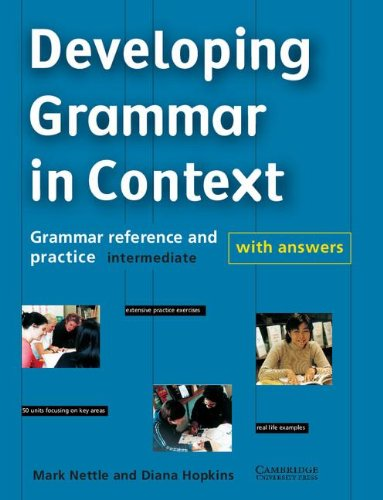 Developing Grammar in Context Intermediate with Answers: Grammar Reference and Practice
