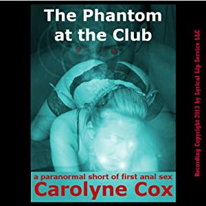 The Phantom at the Club: A Paranormal Short of First Anal Sex Audiobook