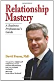 David Fraser Relationship Mastery: A Business Professional's Guide