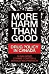 More Harm Than Good: Drug Policy in C...