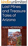 Lost Mines and Treasure Tales of Arizona