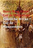 S�mtliche Werke Guy de Maupassants: I