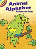 Animal Alphabet Follow-the-Dots (Dover Little Activity Books)