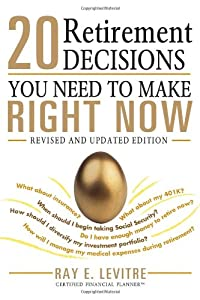 20 Retirement Decisions You Need to Make Right Now by Sphinx Publishing
