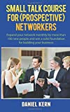 img - for Small talk course for (prospective) networkers: Expand your network monthly by more than 100 new people and win a solid foundation for building your business. book / textbook / text book