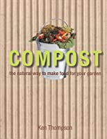 Compost: The Gardener's Essential Compost and Recycling Bible