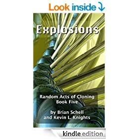 Random Acts of Cloning: Explosions