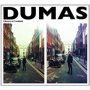 Dumas - L'heure et l'endroit