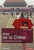 Atlas de la Chine : Une grande puissance sous tension