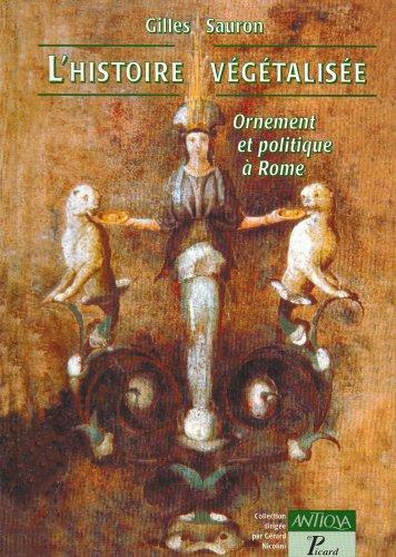 L'histoire végétalisée: ornement et stratégie politique à Rome