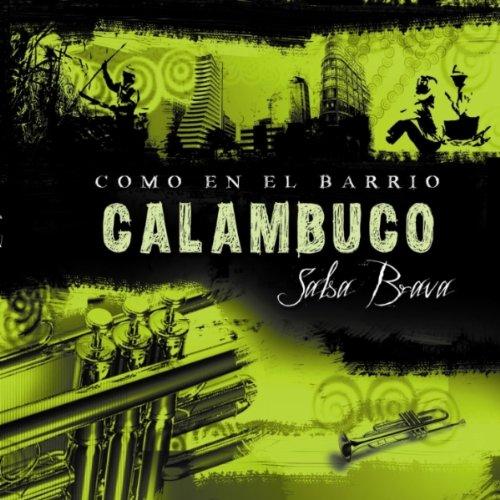 Como en el barrio - Calambuco