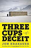Cover of Three Cups of Deceit by John Krakauer Jon Krakauer 0307948765