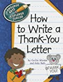 How to Write a Thank-You Letter (Language Arts Explorer Junior)