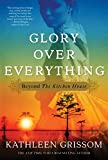 img - for Glory over Everything: Beyond The Kitchen House book / textbook / text book
