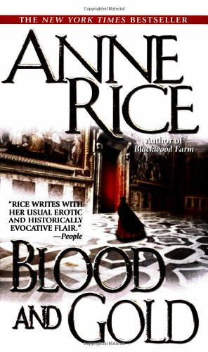 Blood and Gold (Vampire Chronicles) (Anne Rice Vampires compare prices)