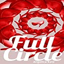 Full Circle Audiobook by Angelica Kate Narrated by Rich McVicar
