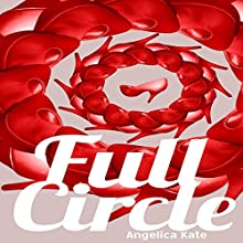 Full Circle (       UNABRIDGED) by Angelica Kate Narrated by Rich McVicar