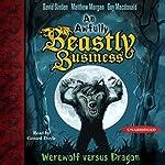 Werewolf versus Dragon: An Awfully Beastly Business, Book 1 | David Sinden,Matthew Morgan