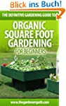 Square Foot Gardening: The Definitive...
