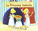 La princesa Isabella / Princess Pigsty (Spanish Edition)