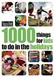 1000 Things for Kids to do in the Holidays (Time Out Guides) Time Out Guides Ltd