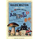 Le monde selon Arnoldpar Giles Milton