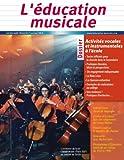 echange, troc Collectif - Education Musicale 553/554 Activites Vocales et Instrumentales a l'Ecole