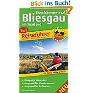 Reiseführer Biosphärenreservat Bliesgau: Für Ihren Aktiv-Urlaub, 3in1, kompakte Reiseinfos, ausgewählte Rad- und...