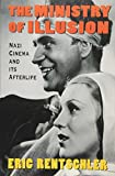 img - for The Ministry of Illusion: Nazi Cinema and Its Afterlife book / textbook / text book