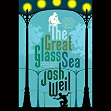 The Great Glass Sea (       UNABRIDGED) by Josh Weil Narrated by Victor Bevine