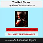 The Red Shoes (with The Steadfast Tin Soldier) | Hans Christian Andersen