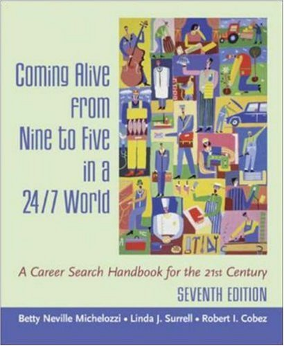Coming Alive From Nine to Five in a 24/7 World : A Career...