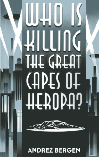 Who is Killing the Great Capes of Heropa? PDF