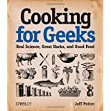 Cooking for Geeks: Real Science, Great Hacks, and Good Food ~ Jeff Potter
