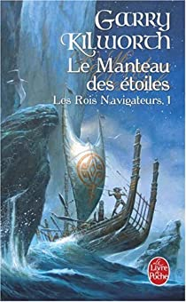 Les Rois navigateurs, Tome 1 : Le Manteau des étoiles par Kilworth
