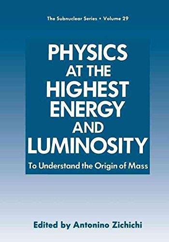 physics-at-the-highest-energy-and-luminosity-to-understand-the-origin-of-mass-by-antonino-zichichi-p