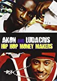 Hip Hop Money Makers: Ludacris & Akon [DVD] [2011] [NTSC]