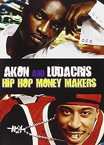 Hip Hop Money Makers: Ludacris & Akon