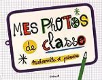 Mes photos de classe : maternelle et...