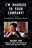 I'm Married to Your Company!: Everyday Voices of Japanese Women (Asian Voices)