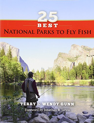 25 Best National Parks to Fly Fish [Gunn, Terry - Gunn, Wendy] (Tapa Blanda)