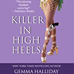 Killer in High Heels (       UNABRIDGED) by Gemma Halliday Narrated by Caroline Shaffer