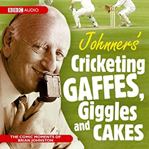 Johnner's Cricketing Gaffes, Giggles and Cakes | [Barry Johnston]