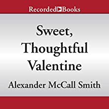 Sweet, Thoughtful Valentine Audiobook by Alexander McCall Smith Narrated by Davina Porter